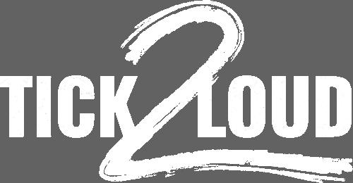 TICK2LOUD
